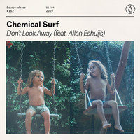 Chemical Surf - Don't Look Away (feat. Allan Eshuijs)