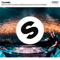 Tujamo - WITH U (feat. Karen Harding) (David Puentez Remix)