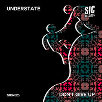 Understate - Don't Give Up