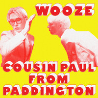 WOOZE - Cousin Paul From Paddington
