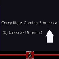Corey Biggs - Coming 2 America (DJ Baloo Remix)