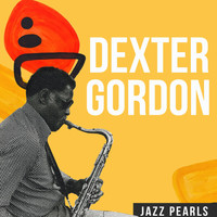 Dexter Gordon - Dexter Gordon, Jazz Pearls