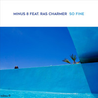 Minus 8 feat. Ras Charmer - So Fine (2005 Vinyl Mix)