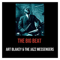 Art Blakey & The Jazz Messengers - The Big Beat