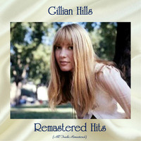 Gillian Hills - Remastered Hits (All Tracks Remastered)