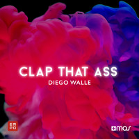 Diego Walle - Clap That Ass (Explicit)