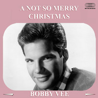 Bobby Vee - A Not So Merry Christmas