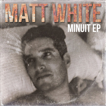 Matt White - Minuit