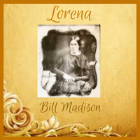 Bill Madison - Lorena