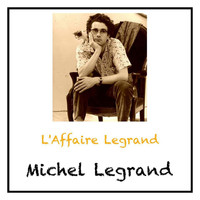 Michel Legrand - L'Affaire Legrand