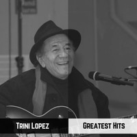 Trini Lopez - Greatest Hits