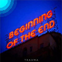 Travma - Beginning of the End