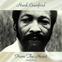 Hank Crawford - From The Heart (Remastered 2019)