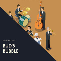 Bud Powell Trio - Bud's Bubble