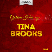 Tina Brooks - Golden Hits By Tina Brooks Vol 2