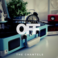 The Chantels - How could you call it Off