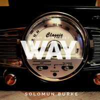 Solomon Burke - Why Do Me That Way
