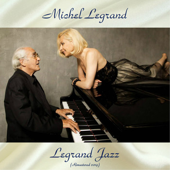 Michel Legrand - Legrand Jazz (All Tracks Remastered)
