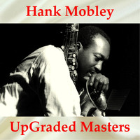 Hank Mobley - Hank Mobley UpGraded Masters (All Tracks Remastered)