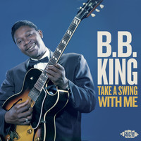 B.B. King - Take A Swing With Me