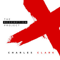 Charles Clark - The Redemption Project