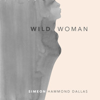 Simeon Hammond Dallas - Wild Woman