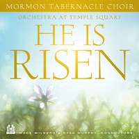 Mormon Tabernacle Choir & Orchestra at Temple Square - He Is Risen