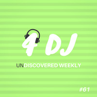 Various Artists / - 4 DJ: UnDiscovered Weekly #61