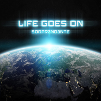 SORPR3ND3NTE - Life Goes On