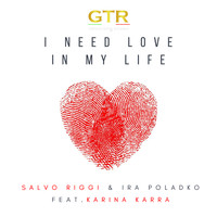 Salvo Riggi & Ira Poladko feat. Karina Karra - I Need Love in My Life