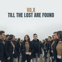 VO.X - Till the Lost Are Found