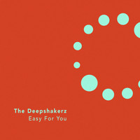 The Deepshakerz - Easy for You
