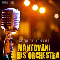 Mantovani And His Orchestra - Moonlight Serenade (Remastered)