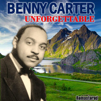Benny Carter - Unforgettable (Remastered)