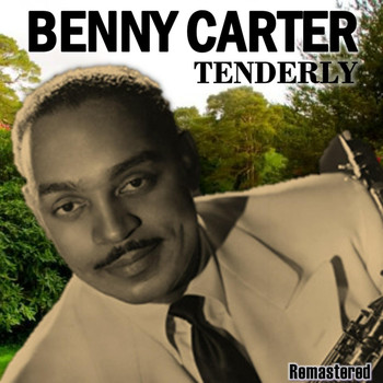 Benny Carter - Tenderly (Remastered)