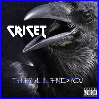 Cricet - They Will Find You (Explicit)