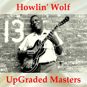 Howlin' Wolf - Howlin' Wolf UpGraded Masters (All Tracks Remastered)