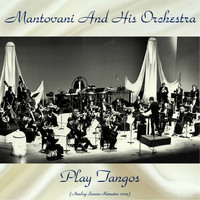 Mantovani And His Orchestra - Play Tangos (Analog Source Remaster 2019)