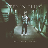 Step In Fluid - Back In Business