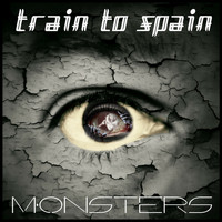 Train To Spain - Monsters