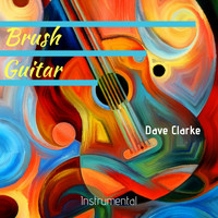 Dave Clarke - Brush Guitar