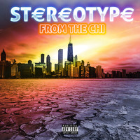 Stereotype - From the Chi (Explicit)