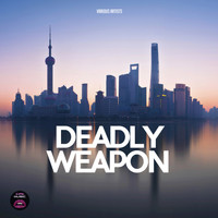 Various Artists - Deadly Weapon