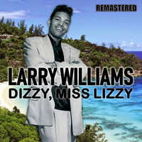 Larry Williams - Dizzy, Miss Lizzy (Remastered)
