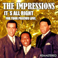 The Impressions - It's All Right & For Your Precious Love (Remastered)