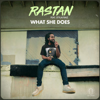 Rastan - What She Does (feat. Stylai Raiz)