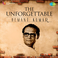 Hemant Kumar - The Unforgettable Hemant Kumar
