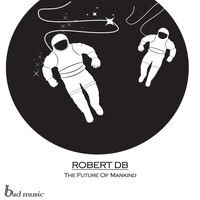 Robert DB - The Future Of Mankind