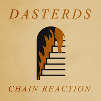 Dasterds - Chain Reaction
