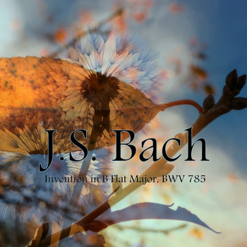 Spring Music - Invention in B Flat Major, BWV 785